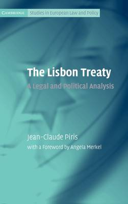 The Lisbon Treaty: A Legal and Political Analysis - Cambridge Studies in European Law and Policy (Hardback)
