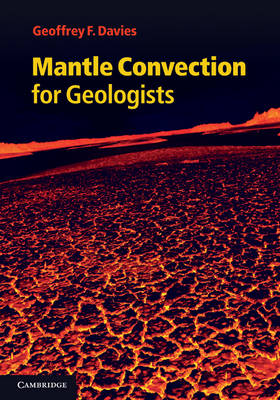 Mantle Convection for Geologists (Hardback)