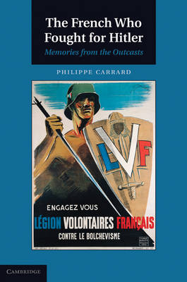 The French Who Fought for Hitler: Memories from the Outcasts (Hardback)