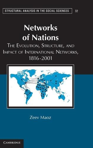 Networks of Nations: The Evolution, Structure, and Impact of International Networks, 1816-2001 - Structural Analysis in the Social Sciences 32 (Hardback)