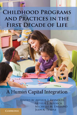 Childhood Programs and Practices in the First Decade of Life: A Human Capital Integration (Hardback)