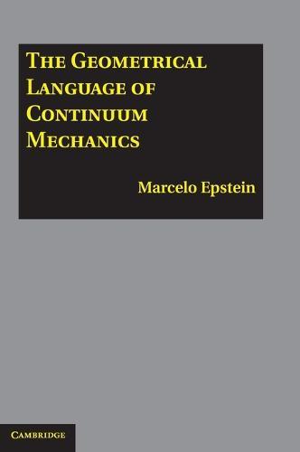 The Geometrical Language of Continuum Mechanics (Hardback)