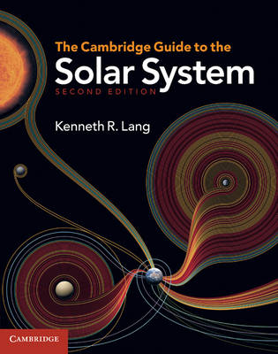 The Cambridge Guide to the Solar System (Hardback)