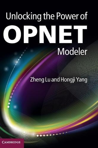 Unlocking the Power of OPNET Modeler (Hardback)