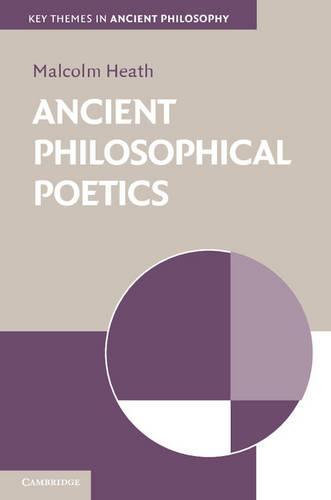 Ancient Philosophical Poetics - Key Themes in Ancient Philosophy (Hardback)