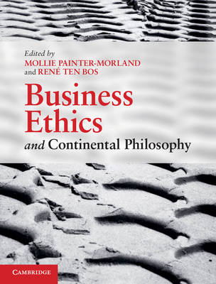 Business Ethics and Continental Philosophy (Hardback)