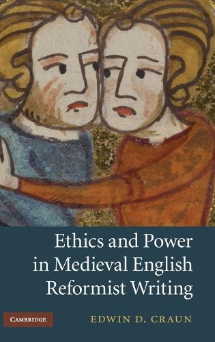 Cambridge Studies in Medieval Literature: Ethics and Power in Medieval English Reformist Writing Series Number 76 (Hardback)