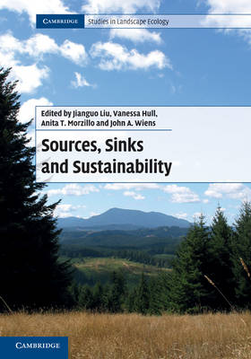 Cambridge Studies in Landscape Ecology: Sources, Sinks and Sustainability (Hardback)