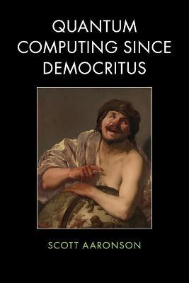 Quantum Computing since Democritus (Paperback)