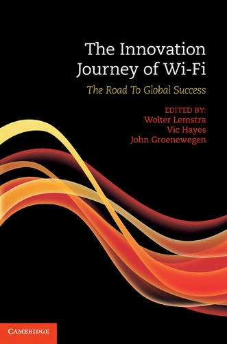The Innovation Journey of Wi-Fi: The Road to Global Success (Hardback)