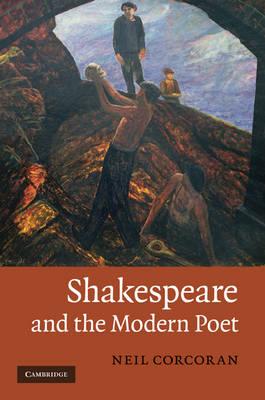 Shakespeare and the Modern Poet (Hardback)