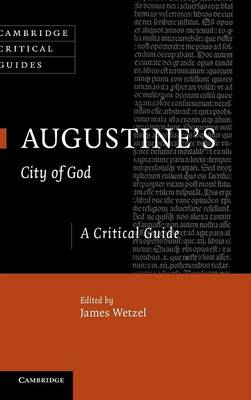 Augustine's City of God: A Critical Guide - Cambridge Critical Guides (Hardback)