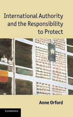 International Authority and the Responsibility to Protect (Hardback)