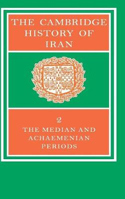 The Cambridge History of Iran 7 Volume Set in 8 Pieces: The Median and Achaemenian Periods Volume 2 - The Cambridge History of Iran (Hardback)