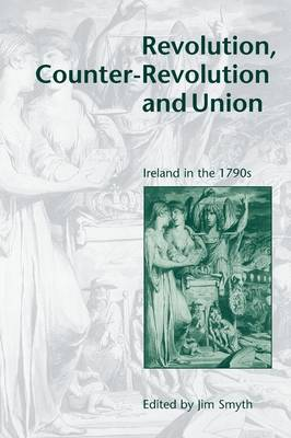 Revolution, Counter-Revolution and Union: Ireland in the 1790s (Paperback)