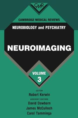 Cambridge Medical Reviews: Neurobiology and Psychiatry: Volume 3 - Cambridge Medical Reviews: Neurobiology and Psychiatry (Paperback)