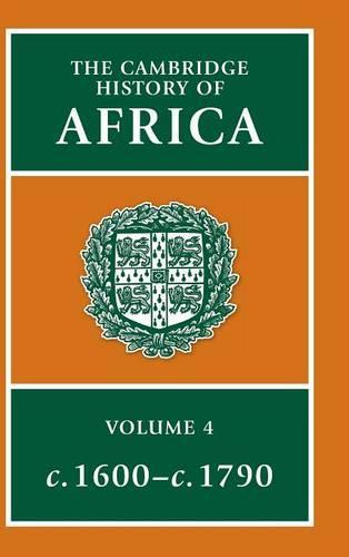 The Cambridge History of Africa 8 Volume Hardback Set: From c.1600 to c.1790 Volume 4 - The Cambridge History of Africa (Hardback)