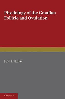 Physiology of the Graafian Follicle and Ovulation (Paperback)