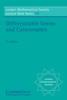 Differentiable Germs and Catastrophes - London Mathematical Society Lecture Note Series (Paperback)
