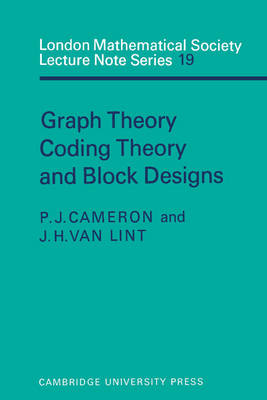 Graph Theory, Coding Theory and Block Designs - London Mathematical Society Lecture Note Series 19 (Paperback)