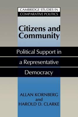 Citizens and Community: Political Support in a Representative Democracy - Cambridge Studies in Comparative Politics (Paperback)