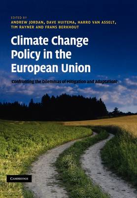 Climate Change Policy in the European Union: Confronting the Dilemmas of Mitigation and Adaptation? (Paperback)