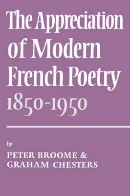 The Appreciation of Modern French Poetry (1850-1950) (Paperback)