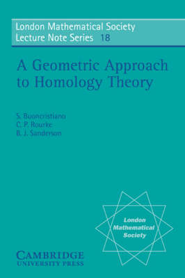A Geometric Approach to Homology Theory - London Mathematical Society Lecture Note Series 18 (Paperback)