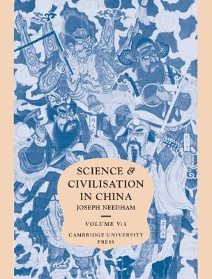 Science and Civilisation in China: Volume 5, Chemistry and Chemical Technology, Part 3, Spagyrical Discovery and Invention: Historical Survey from Cinnabar Elixirs to Synthetic Insulin - Science and Civilisation in China (Hardback)
