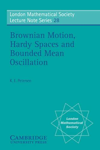 Brownian Motion, Hardy Spaces and Bounded Mean Oscillation - London Mathematical Society Lecture Note Series 28 (Paperback)