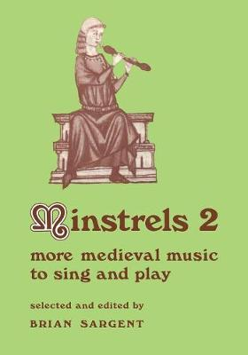 Minstrels 2: More Medieval Music to Sing and Play - Resources of Music 16 (Paperback)