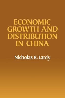 Economic Growth and Distribution in China (Hardback)