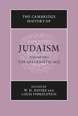 The Cambridge History of Judaism: Volume 2, The Hellenistic Age - The Cambridge History of Judaism (Hardback)