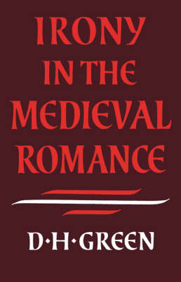 Irony in the Medieval Romance (Hardback)