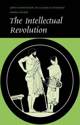The Intellectual Revolution: Selections from Euripides, Thucydides and Plato - Reading Greek (Paperback)