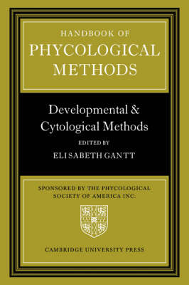 Handbook of Phycological Methods: Developmental and Cytological Methods (Hardback)
