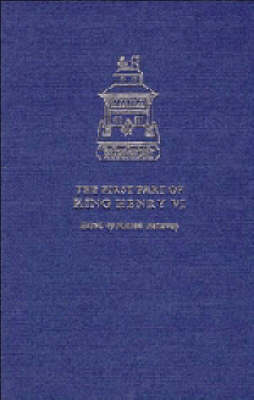 The First Part of King Henry VI - The New Cambridge Shakespeare (Hardback)