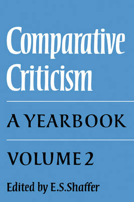 Comparative Criticism: Volume 2, Text and Reader: Comparative Criticism: Volume 2, Text and Reader Text and Reader v. 2 - Comparative Criticism 2 (Hardback)