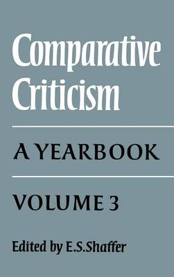 Comparative Criticism: Volume 3: A Yearbook - Comparative Criticism 3 (Hardback)