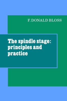 The Spindle Stage: Principles and Practice (Hardback)