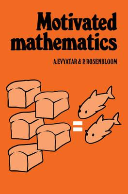 Motivated Mathematics (Paperback)