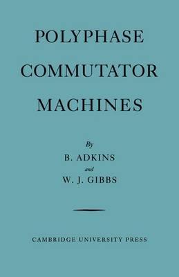 Polyphase Commutator Machines (Paperback)