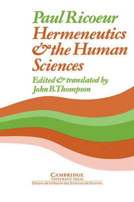 Hermeneutics and the Human Sciences: Essays on Language, Action and Interpretation - Cambridge Philosophy Classics (Hardback)
