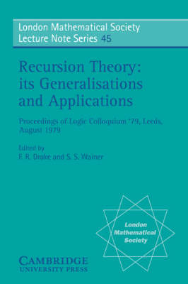 Recursion Theory, its Generalisations and Applications - London Mathematical Society Lecture Note Series 45 (Paperback)