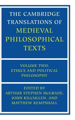 The Cambridge Translations of Medieval Philosophical Texts: Volume 2, Ethics and Political Philosophy - The Cambridge Translations of Medieval Philosophical Texts (Hardback)