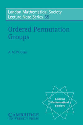 London Mathematical Society Lecture Note Series: Ordered Permutation Groups Series Number 55 (Paperback)