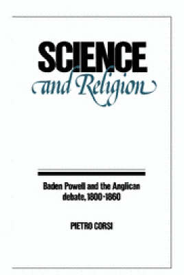 Science and Religion: Baden Powell and the Anglican Debate, 1800-1860 (Hardback)