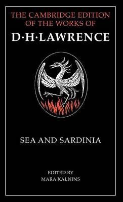 Sea and Sardinia - The Cambridge Edition of the Works of D. H. Lawrence (Hardback)