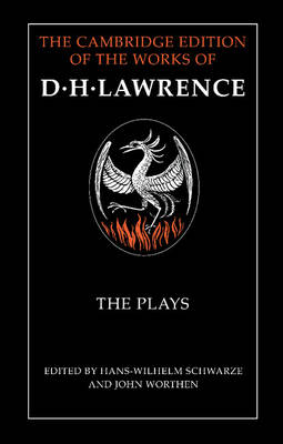 The Plays - The Cambridge Edition of the Works of D. H. Lawrence (Hardback)