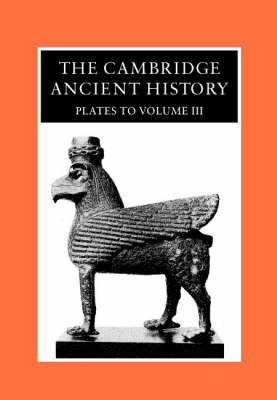 The Cambridge Ancient History Plates: The Cambridge Ancient History: Plates to Volume 3 (Hardback)